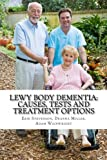 img - for Lewy Body Dementia: Causes, Tests and Treatment Options book / textbook / text book