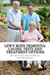 Lewy Body Dementia: Causes, Tests and...