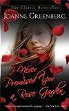 I Never Promised You a Rose Garden: A Novel