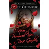 I Never Promised You a Rose Garden: A Novel ~ Joanne Greenberg