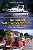 Emrhys Barrell Inland Waterways Manual: The Complete Guide to Boating on Rivers, Lakes and Canals