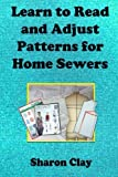 img - for Learn to Read and Adjust Patterns For Home Sewers: Learn the Ins and Outs of Printed Patterns (Learn to Sew) by Sharon Clay (2013-04-23) book / textbook / text book