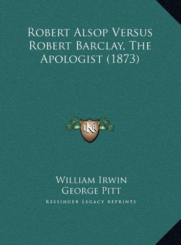 Robert Alsop Versus Robert Barclay, the Apologist (1873)
