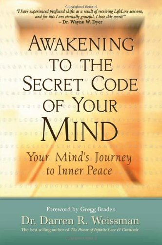 Awakening to the Secret Code of Your Mind: Your Mind's Journey to Inner Peace.