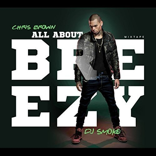 Chris Brown-All About Breezy Mixed By DJ Smoke-Bootleg-CD-FLAC-2016-Mrflac Download