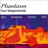 Four Temperaments (Byrd · Ferrabosco · Parsons · Tallis) /Phantasm