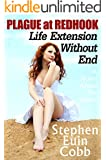 Plague at Redhook: Life Extension Without End