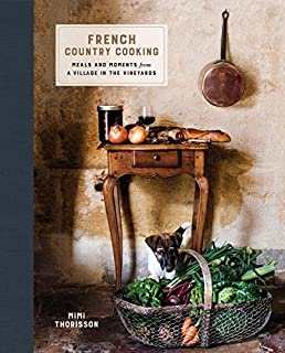 Book Cover: French Country Cooking: Meals and Moments from a Village in the Vineyards