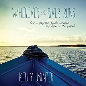 Wherever the River Runs Audiobook