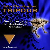 Der Untergang der dreibeinigen Monster (Tripods 3) | John Christopher
