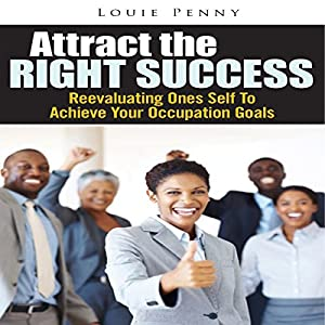 Attract the Right Success Audiobook