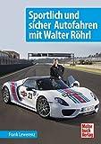 Sportlich und sicher Autofahren mit Walter Röhrl
