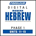 Hebrew Phase 1, Unit 11-15: Learn to Speak and Understand Hebrew with Pimsleur Language Programs