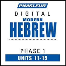 Hebrew Phase 1, Unit 11-15: Learn to Speak and Understand Hebrew with Pimsleur Language Programs  by Pimsleur