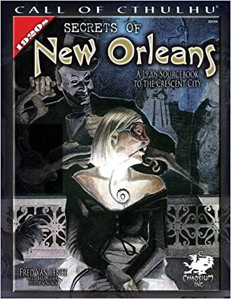Secrets of New Orleans: A 1920s Sourcebook to the Crescent City (Call of Cthulhu roleplaying)