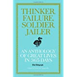 Thinker, Failure, Soldier, Jailer: An Anthology of Great Lives in 365 Days - The Telegraph (Telegraph Books)by Harry Quetteville