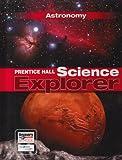 Prentice Hall Science Explorer Astronomy Student Edition Third Edition 2005