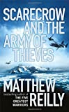 Matthew Reilly Scarecrow and the Army of Thieves