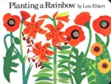 Planting a Rainbow (015204633X) by Lois Ehlert