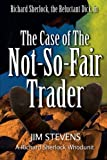 The Case of the Not-So-Fair Trader (Reluctant Dick) (Volume 1)