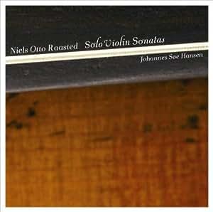 Raasted: Violin Sonatas (5 Sonatas For Solo Violin)