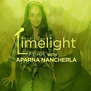Facing Fear with Aparna Nancherla