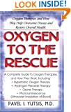 Oxygen to the Rescue: Oxygen Therapies and How They Help Overcome Disease, Promote Repair, and Improve Overall Function