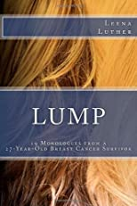 LUMP: 19 Monologues from a 27-Year-Old Breast Cancer Survivor, Ed: 1
