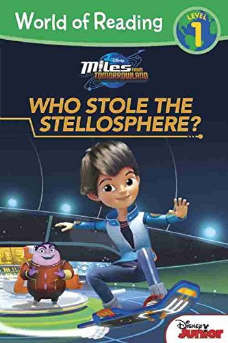 Miles from Tomorrowland Who Stole the Stellosphere? (World of Reading)