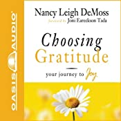 Choosing Gratitude: Your Journey to Joy | [Nancy Leigh DeMoss]