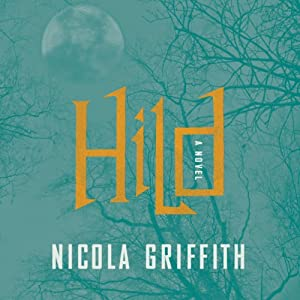 Hild: A Novel | [Nicola Griffith]