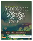 Introduction to Radiologic and Imaging Sciences and Patient Care, 6e