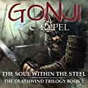 The Soul Within the Steel: Gonji, Book 2 Audiobook by T. C. Rypel Narrated by Brian Holsopple
