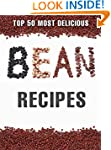 Top 50 Most Delicious Bean Recipes (R...