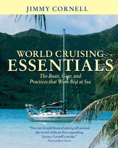 World Cruising Essentials : The Boats, Gear, And Practices That Work Best At Sea front-526447
