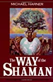 The Way of the Shaman (0062503731) by Harner, Michael