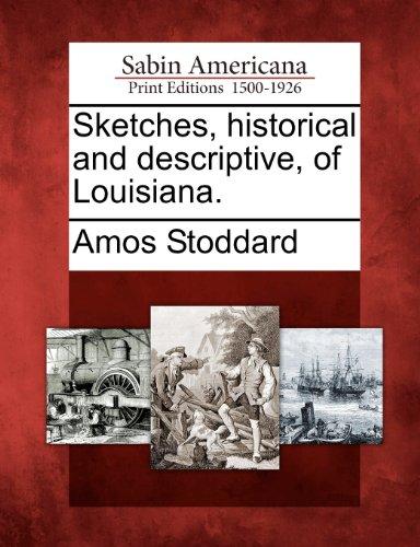 Sketches, historical and descriptive, of Louisiana.