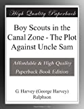 Boy Scouts in the Canal Zone - The Plot Against Uncle Sam