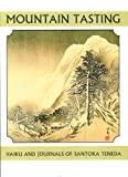 Mountain Tasting: Haiku and Journals of Santoka Taneda (Companions for the Journey)