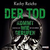 Der Tod kommt wie gerufen (Tempe Brennan 11) | Kathy Reichs