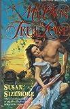 My Own True Love (Harper Monogram) (0061082066) by Sizemore, Susan