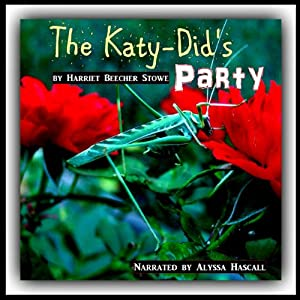Miss Katy-Did's Party | [Harriet Beecher Stowe]