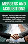 Mergers And Acquisitions: Mergers And...