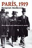 img - for Paris, 1919: Seis meses que cambiaron el mundo (Spanish Edition) book / textbook / text book