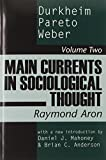 Main Currents in Sociological Thought: Durkheim, Pareto, Weber (0765804360) by Aron, Raymond