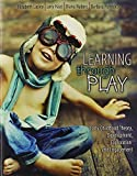 img - for Learning through Play: Early Childhood Theory, Development, Exploration, and Engagement 1st edition by LASLEY ELIZABETH, NABORS DIANE, POLNICK BARBARA, HAAS LO (2014) Paperback book / textbook / text book
