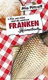 Franken: ´Mia san mia´ sind die anderen - ein Heimatbuch