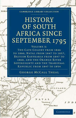 History of South Africa since September 1795 (Cambridge Library Collection - African Studies) (Volume 3)