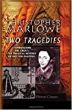 Two Tragedies (Tamburlaine the Great; the Tragical History of Doctor Faustus)
