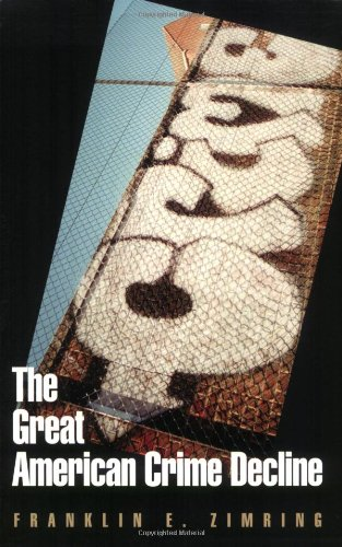 The Great American Crime Decline (Studies in Crime and...